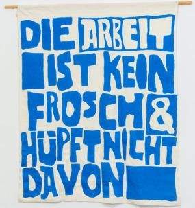 Textiles Poster, Schriftzug: Die Arbeit ist kein Frosch & hübft nicht davon